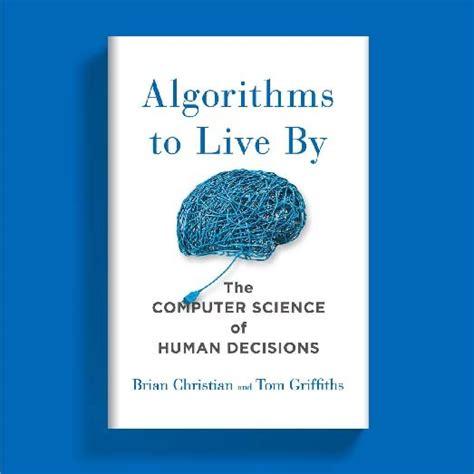 0007547994 algorithms to live by the algorithms to live by huffpost