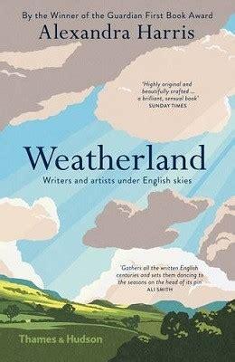 weatherland writers artists weatherland by alexandra harris waterstones