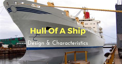 ship hull design hull of a ship understanding design and characteristics
