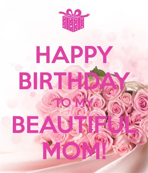 Happy Birthday Mam Quotes Happy Birthday To My Beautiful Mom Keep Calm And Carry