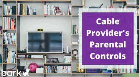 cable providers parental controls bark