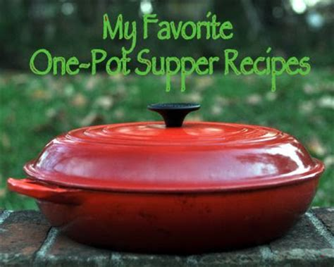 1407594745 one pot a collection of kitchen parade my best favorite one pot supper recipes