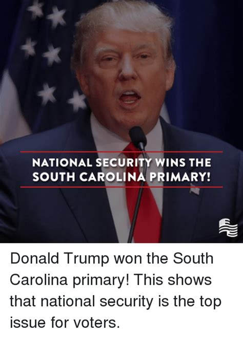 Trump Won Memes - national security wins the south carolina primary donald trump won the south carolina primary