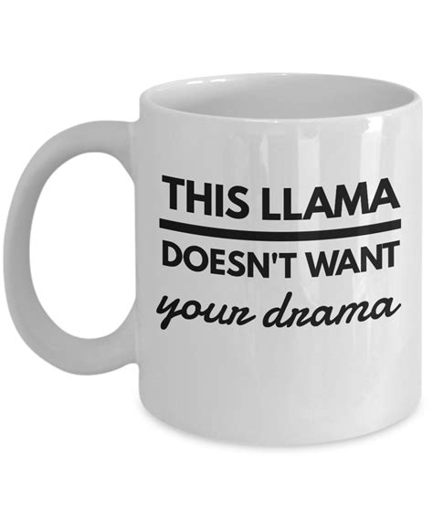 8 Gifts Your Doesnt Want by Llama Mug This Llama Doesn T Want Your Drama