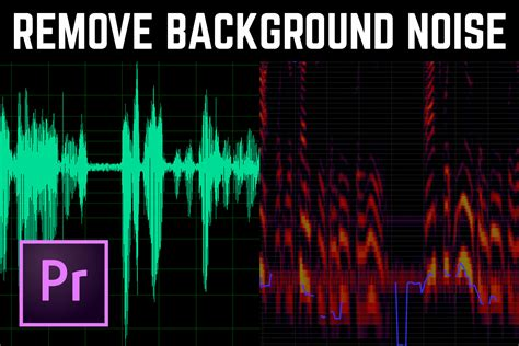 background noise comprehensive guide how to remove background noise