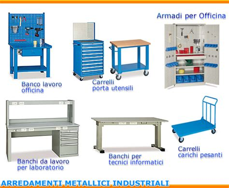 armadi industriali arredamenti industriali armadi metallici banchi da lavoro