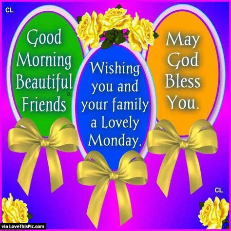 good morning wishing you and your family a lovely monday