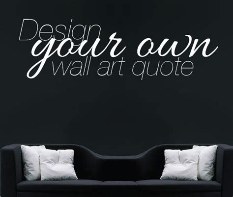 make your own wall stickers make your own quote custom design wall sticker personalised
