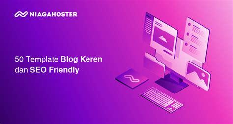 template blog keren  seo friendly niagahoster blog
