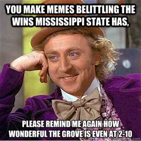 Ms Memes - you make memes belittling the wins mississippi state has