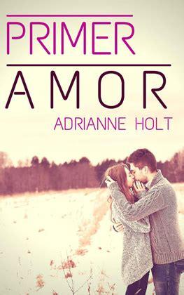 libros para leer romanticos gratis leer primer amor adrianne holt online leer libros online descarga y lee libros gratis