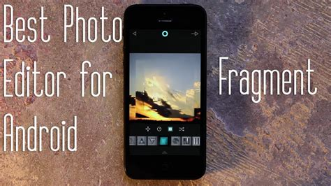 best editor for android best photo editor for android ditch instagram fragment