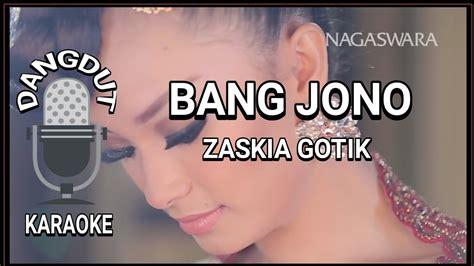 download mp3 zaskia gotik bang jono download instrumen bang jono mp3 mp4 3gp flv download