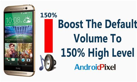 increase volume on android how to increase boost volume to 150 on htc one m8 171 android apps and solutions