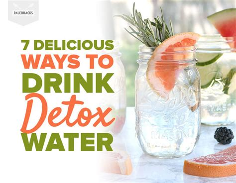 Paleo Hacks Detox 7 delicious ways to drink detox water paleohacks