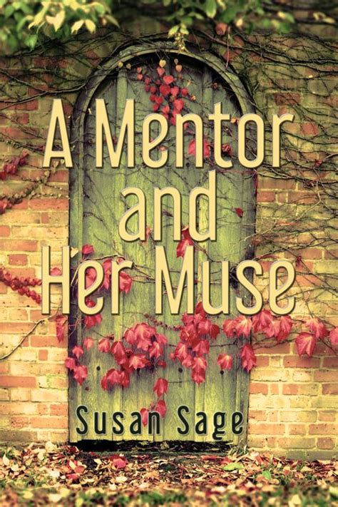 a mentor and muse books a mentor and muse by susan
