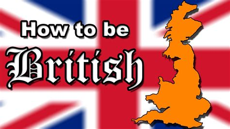 how to be an how to be british youtube