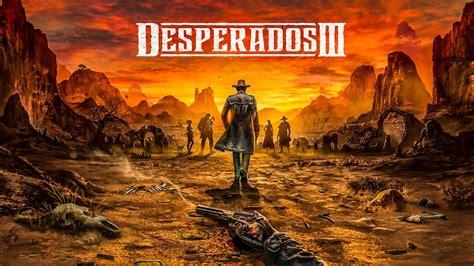 desperados  brings tactical cowboys  gamers  june