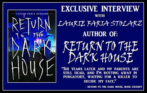 welcome to the dark house laurie faria stolarz author of return to the dark house on being open to learning