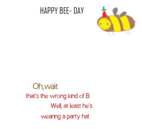wait happy bee day  happy birthday ecards greeting cards