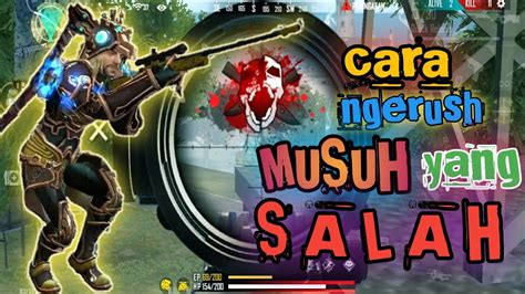 ngrush musuh  salah garena  fire youtube