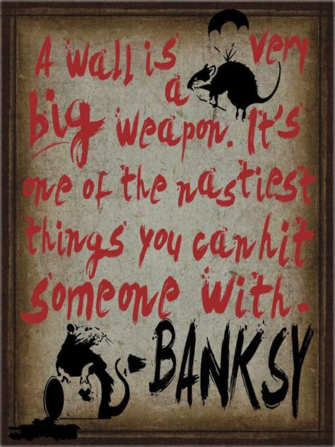 libro banksy art breaks the 25 best banksy quotes on quitting quotes banksy work and when to break up