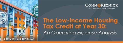 low income housing tax credit the low income housing tax credit program at year 30 an operating expense analysis