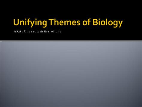 unifying themes definition section 1 1 themes of biology