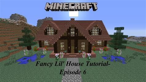 fancy minecraft houses minecraft building a fancy lil house with krysta episode 6 youtube