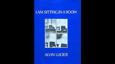 alvin lucier i am sitting in a room alvin lucier i am sitting in a room