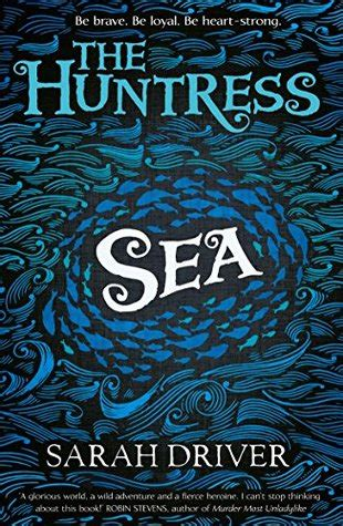 sky the huntress trilogy sea the huntress trilogy 1 by sarah driver