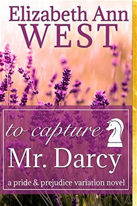 the elizabeth conspiracy a pride prejudice variation books to capture mr darcy a pride and prejudice variation