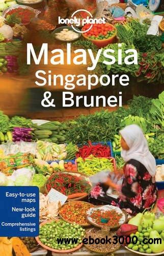 Lonely Planet Malaysia Singapore Amp Brunei Travel Guide