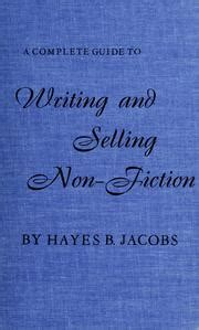 A Complete Guide To Writing And Selling Non Fiction 1967