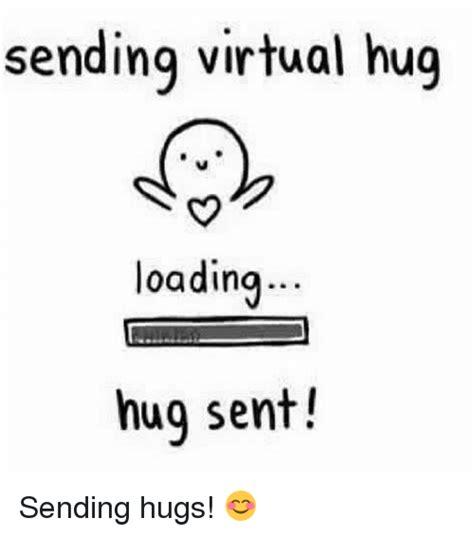 Meme Hug - sending virtual hug loading hug sent sending hugs