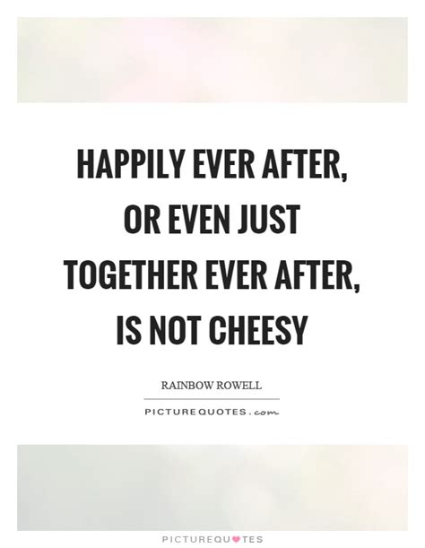 tattoo quotes not cheesy happily ever after quotes sayings happily ever after
