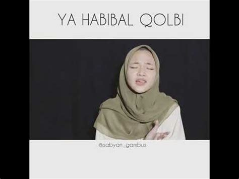 download mp3 ya habibal qolbi download nissa sabyan ya habibal qolbi mp3 terbaru bursalagu