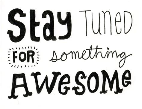 Stay Tunedmore Events This Week by Something Awesome Is Coming Help Us Keep The Going