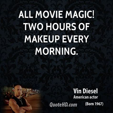 quotes romantis film magic hour vin diesel quotes quotehd