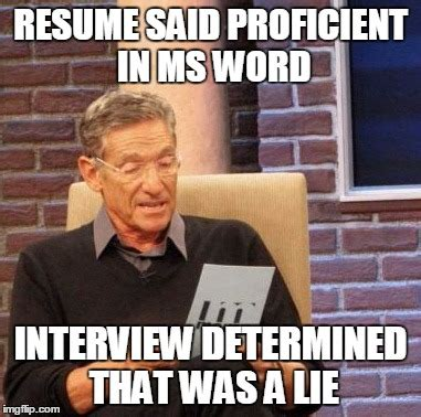 if your resume says proficient in ms word you need to