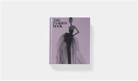 the fashion book the fashion book fashion culture phaidon store