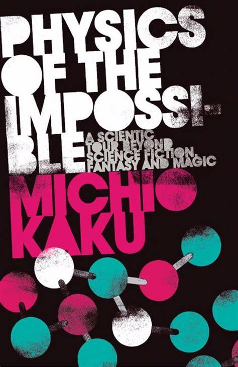 michio kaku physics of the impossible documentary youtube