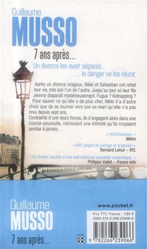 Resume 7 Ans Apres Musso by Livre 7 Ans Apr 232 S Guillaume Musso Acheter