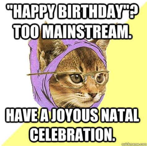 Happy Birthday Meme Cat - hipster happy birthday cat memes
