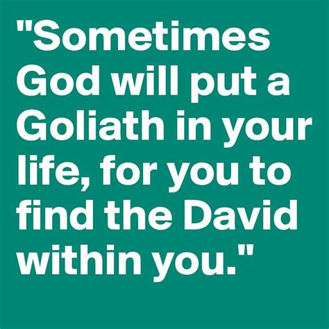the within how to find god s that lives inside of you books quot sometimes god will put a goliath in your for you to