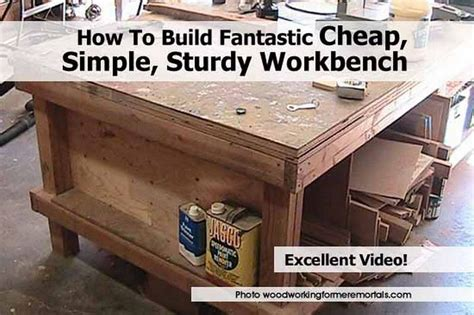 cheap work benches how to build fantastic cheap simple sturdy workbench