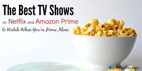 Best Tv Series For Mba by The Best Tv Shows To When You Re Home Alone Mba Sahm