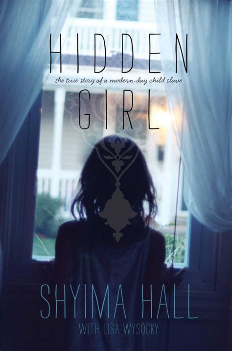 hidden the true story of a modern day child slave by shyima hall with lisa wysocky