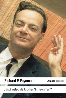 est usted de broma sr feynman aventuras de un curioso personaje tal como fueron referidas a