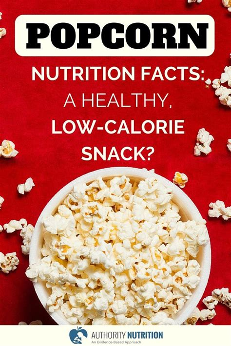 whole grains popcorn popcorn nutrition facts a healthy low calorie snack